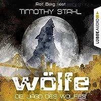Die Jagd des Wolfes (Wölfe 3) Hörbuch von Timothy Stahl Gesprochen von: Rolf Berg