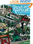 Roads Were Not Built for Cars: How cy...