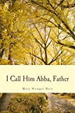 img - for I Call Him Abba, Father book / textbook / text book