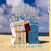 Reif für die Insel: Eine Sylt-Geschichte Hörbuch