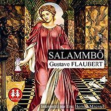 Salammbô | Livre audio Auteur(s) : Gustave Flaubert Narrateur(s) : Éric Herson-Macarel