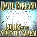 Lords of the Seventh Swarm: The Golden Queen, Book 3 (       UNABRIDGED) by David Farland Narrated by Peter Ganim