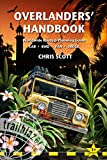 Overlanders' Handbook: Worldwide Route And Planning Gu...