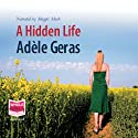 A Hidden Life Audiobook by Adele Geras Narrated by Maggie Mash