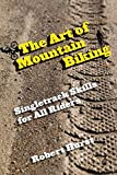 Art of Mountain Biking: Singletrack Skills For All Riders