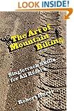 Art of Mountain Biking: Singletrack Skills For All Riders