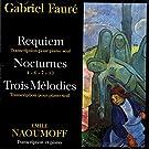 Gabriel Faur� - Requiem, Nocturnes, Trois Melodies