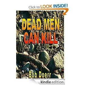 http://www.amazon.com/Dead-Kill-WestTM-Mystery-Thriller-ebook/dp/B00361FB9A/ref=sr_1_1?ie=UTF8&qid=1391053577&sr=8-1&keywords=Bob+Doerr