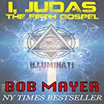 I, Judas The 5th Gospel   Bob Mayer,Jen Talty