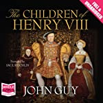 The Children of Henry VIII   John Guy