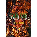 Cold Fire ~ C. R. Myers