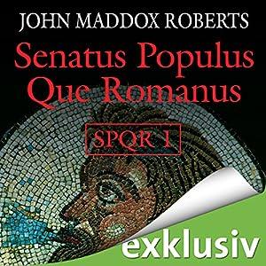 Senatus Populus Que Romanus (SPQR 1) Hörbuch