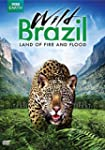 Wild Brazil - Land of Fire and Flood
