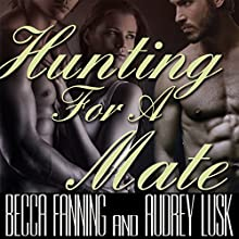 Hunting for a Mate (BBW Shifter Menage Romance) (       UNABRIDGED) by Becca Fanning Narrated by Audrey Lusk