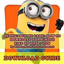 Despicable Me Game: The Complete Install Guide and Strategies (       UNABRIDGED) by Hiddenstuff Entertainment Narrated by Derek Shetterly, VOplanet Studios