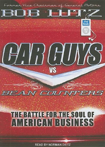 Car Guys vs. Bean Counters: The Battle for the