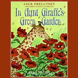In Aunt Giraffe's Green Garden | [Jack Prelutsky]