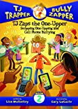 TJ Zaps the One-Upper: Stopping One-Upping and Cell Phone Bullying (TJ Trapper, Bully Zapper)