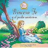 Princesa Fe y el jardín misterioso (The Princess Parables) (Spanish Edition)