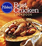 Pillsbury: Best Chicken Cookbook: Favorite Recipes from America's Most-Trusted Kitchens