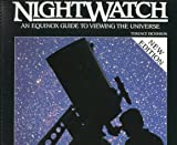 Nightwatch: An Equinox Guide to Viewing the Universe (0920656897) by Terence Dickinson