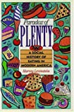Paradox of Plenty: A Social History of Eating in Modern America (0195055438) by Harvey Levenstein