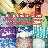 img - for Deep Under Cover: Looking Inside the Insides of Really Cool Things - A Book on Microscopy for Kids - Children's Electron Microscopes & Microscopy Books book / textbook / text book