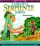La Hija de La Serpiente Marina: Una L...