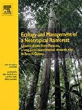 Ecology and Management of a Neotropical Rainforest : Lessons drawn from Paracou, a long-term experimental research site in French Guiana