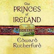 Princes of Ireland: The Dublin Saga   [Edward Rutherfurd]