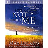 It's Not About Me: Rescue From the Life We Thought Would Make Us Happy ~ Max Lucado