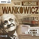 Anoda i katoda 2 | Melchior Wankowicz