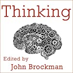 Thinking: The New Science of Decision-Making, Problem-Solving, and Prediction | John Brockman