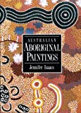 Australian Aboriginal Paintings (1864368039) by Jennifer Isaacs