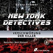 Verschwörung der Killer (New York Detectives 8) | Henry Rohmer