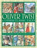 Charles Dickens Oliver Twist & Other Classic Tales: Six Illustrated Stories by Charles Dickens