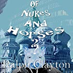 Of Nukes and Horses - A Short Story: Memories from the Motherland | Ralph Clayton