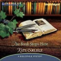 The Book Stops Here: A Bibliophile Mystery (       UNABRIDGED) by Kate Carlisle Narrated by Susie Berneis