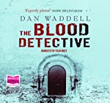 Dan Waddell The Blood Detective (unabridged audio book)