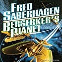 Berserker's Planet (       UNABRIDGED) by Fred Saberhagen Narrated by Lloyd James