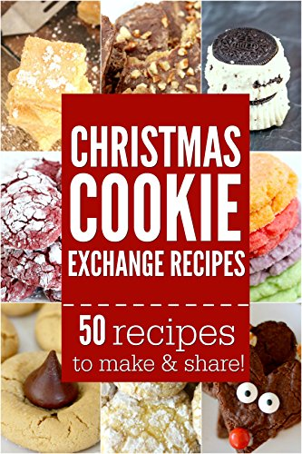 Christmas Cookie Exchange Recipes: 50 easy Christmas dessert recipes by Carrie Loper