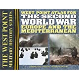 West Point Atlas For The Second World War: Europe And The Mediterranean: The Westpoint Atlas (West Point Military History)