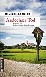 Andechser Tod: Ein Fall für Exkommissar Max Raintaler (Kriminalromane im GMEINER-Verlag)