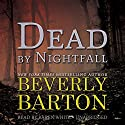 Dead by Nightfall: The Dead By Trilogy, Book 3 (       UNABRIDGED) by Beverly Barton Narrated by Karen White