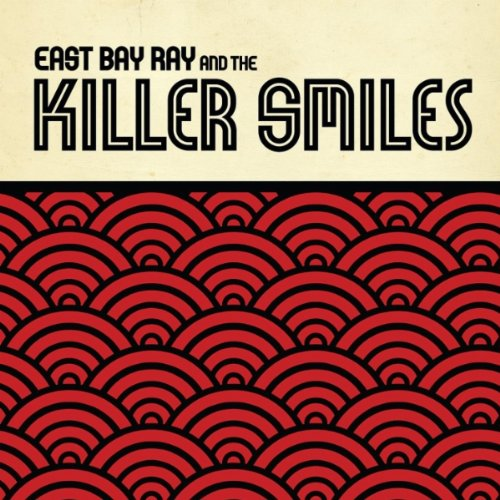 East Bay Ray & The Killer Smiles