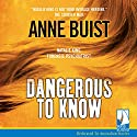 Dangerous to Know Audiobook by Anne Buist Narrated by Gail Knight