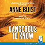 Dangerous to Know | Anne Buist