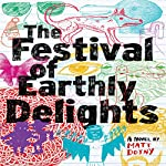 The Festival of Earthly Delights | Matt Dojny