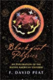 Blackfoot Physics: A Journey into the Native American Worldview (1890482838) by Peat, F. David