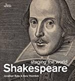 Jonathan Bate Shakespeare: staging the world